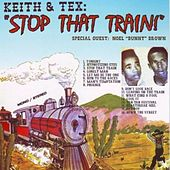 Stop That Train! by Keith And Tex
