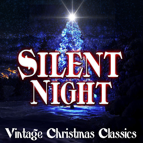 Silent Night - Vintage Christmas Classics by Various Artists