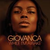 While I'm Awake by Giovanca