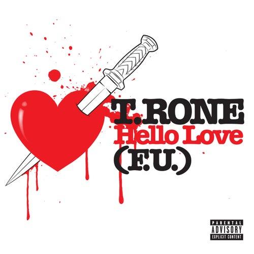 Hello Love (F.U.) by T.Rone