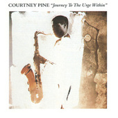 Journey To The Urge Within by Courtney Pine