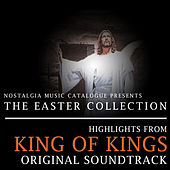 Highlights from King of Kings by Miklos Rozsa