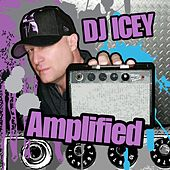 Amplified by DJ Icey
