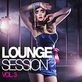 Lounge Session, Vol. 3 by Various Artists