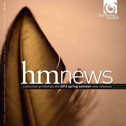 harmonia mundi - Spring Summer 2013, hmnews by Various Artists
