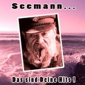 Seemann...Das sind Deine Hits ! de Various Artists