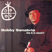 Afro-Cuban Dream (Live & in Clave!!!) by Bobby Sanabria & Acension!