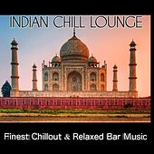 Indian Chill Lounge (Finest Chillout & Relaxed Bar Music) de Various Artists
