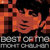 Best of Me: Mohit Chauhan by Mohit Chauhan