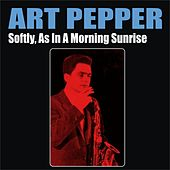 Softly, As in a Morning Sunrise by Art Pepper