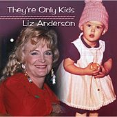 They're Only Kids by Liz Anderson