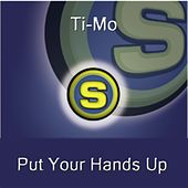 Put Your Hands Up by Timo