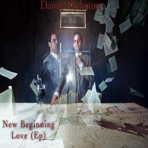 New Beginning Love - EP by Danny Dichotomy