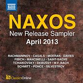Naxos April 2013 New Release Sampler by Various Artists