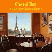 C'est si bon: French Café Classics, Volume 1 von Various Artists