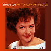 Will You Love Me Tomorrow von Brenda Lee