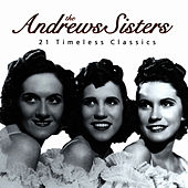 The Andrews Sisters - 21 Timeless Classics de The Andrews Sisters