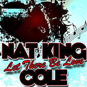 Let There Be Love von Nat King Cole