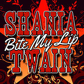 Bite My Lip - EP by Shania Twain