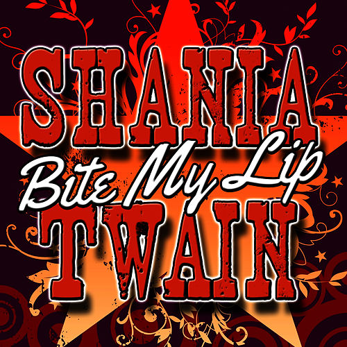 Bite My Lip - EP de Shania Twain