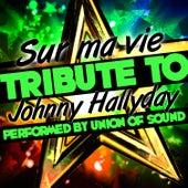 Sur Ma Vie: Tribute to Johnny Hallyday by Union Of Sound