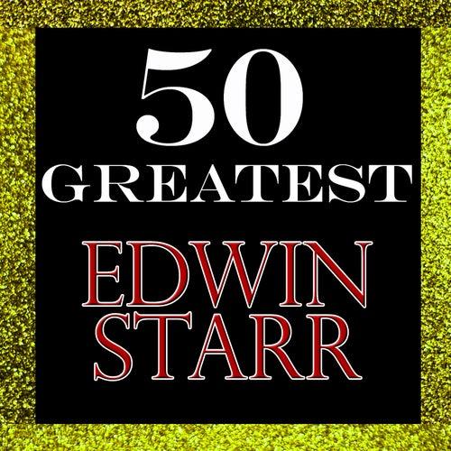 50 Greatest: Edwin Starr by Edwin Starr