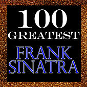 100 Greatest: Frank Sinatra von Frank Sinatra