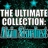 The Ultimate Collection: Alvin Stardust by Alvin Stardust