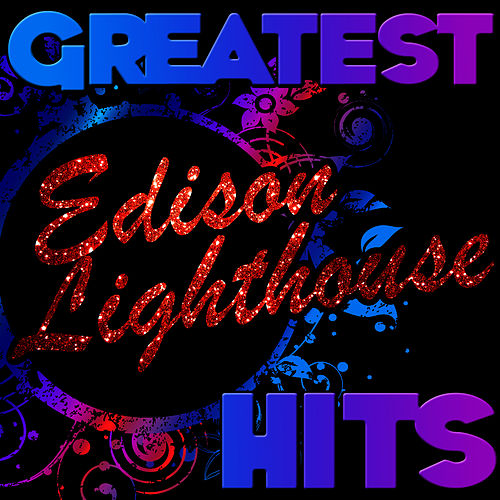 Greatest Hits: Edison Lighthouse by Edison Lighthouse