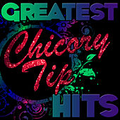 Greatest Hits: Chicory Tip by Chicory Tip