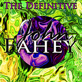 The Definitive John Fahey by John Fahey