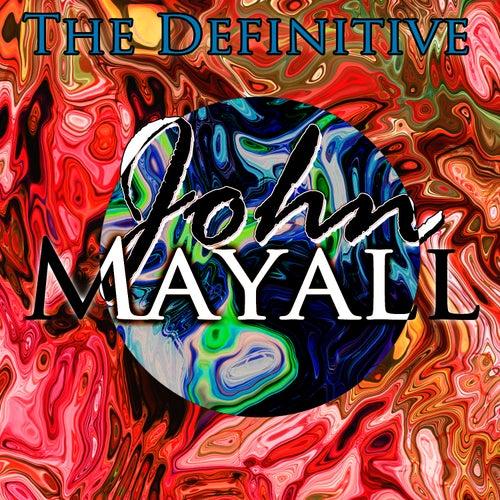 The Definitive John Mayall by John Mayall