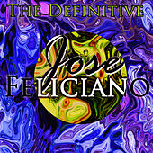 The Definitive Jose Feliciano de Jose Feliciano
