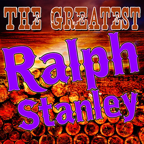 The Greatest Ralph Stanley (Live) by Ralph Stanley