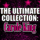 The Ultimate Collection: Carole King by Carole King