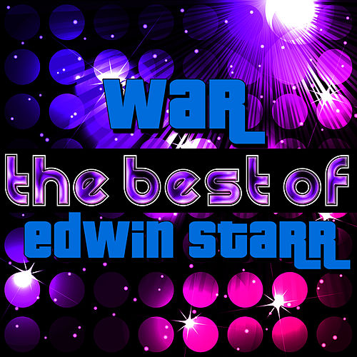War - The Best of Edwin Starr by Edwin Starr
