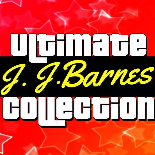 Ultimate Collection: J. J. Barnes by J.J. Barnes