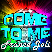 Come to Me - EP by France Joli