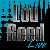 Lou Reed Live by Lou Reed