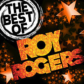 The Best of Roy Rogers by Roy Rogers