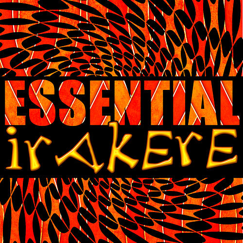 Essential Irakere (Live) by Irakere
