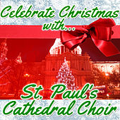 Celebrate Christmas With St. Paul's Cathedral Choir de St. Paul's Cathedral Choir