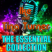 Ike & Tina Turner: The Essential Collection by Ike and Tina Turner