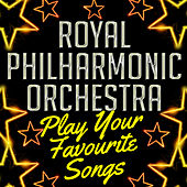 Royal Philharmonic Orchestra Play Your Favourite Songs de Royal Philharmonic Orchestra