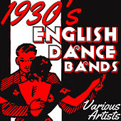 1930's English Dance Bands von Various Artists