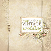 Music for a Vintage Wedding de Various Artists