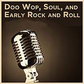 Doo Wop, Soul, And Early Rock and Roll de Various Artists