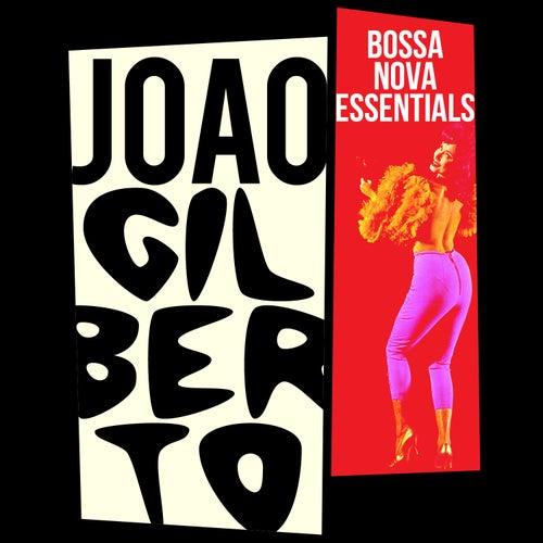 Bossa Nova Essentials by João Gilberto