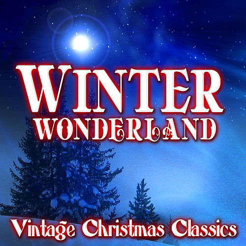 Winter Wonderland - Vintage Christmas Classics by Various Artists