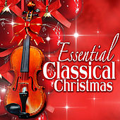 Essential Classical Christmas von Various Artists
